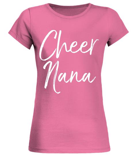 7811885fcd Cheer Nana Shirt Fun Proud Cheerleader Grandma Tee - T-shirt   Teezily
