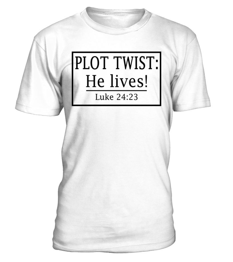 Plot Twist He Lives T-Shirt