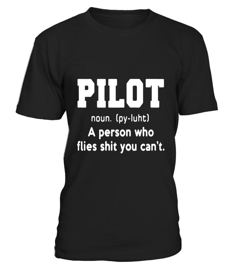 Funny Pilot - Best Gift Pilot Aviation Airman Flight Love Sky Funny Shirts Round neck T-Shirt Unisex