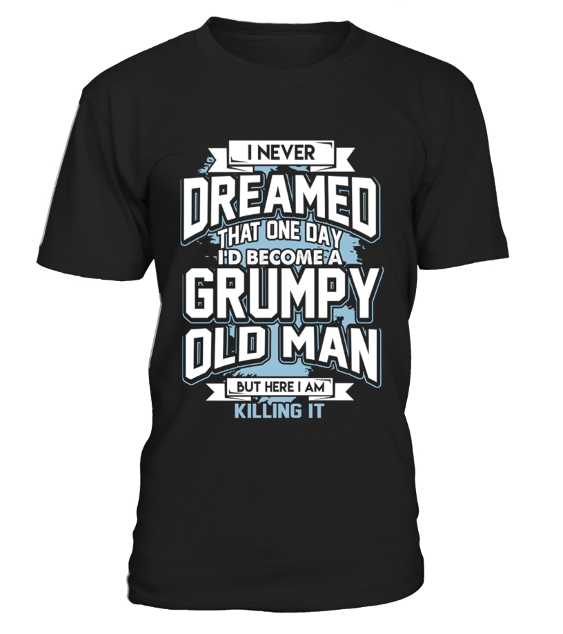 Limited Edition! Grumpy Old Man.