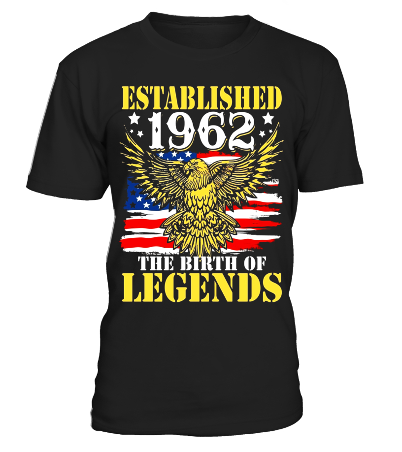 Established 1962 The Birth Of Legends 55th Birthday 55 Years