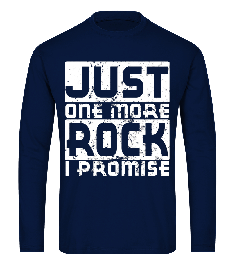 Just One More Rock I Promise Funny Distressed T-Shirt