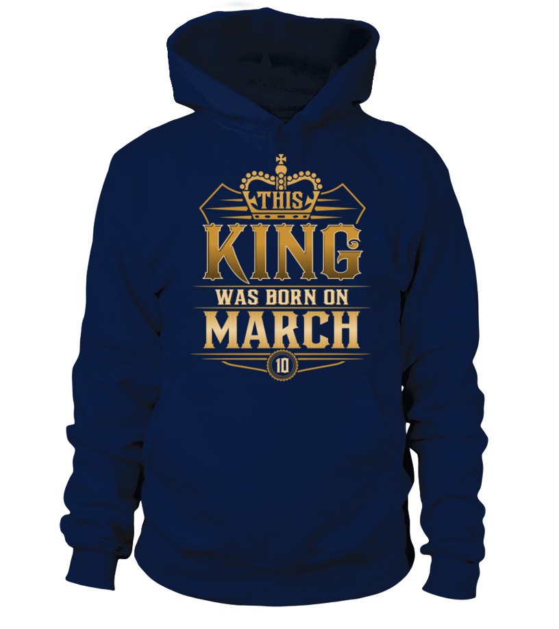 Gifts March T-Shirt - THIS KING WAS BORN IN MARCH 10 T-SHIRTS Hoodie Unisex