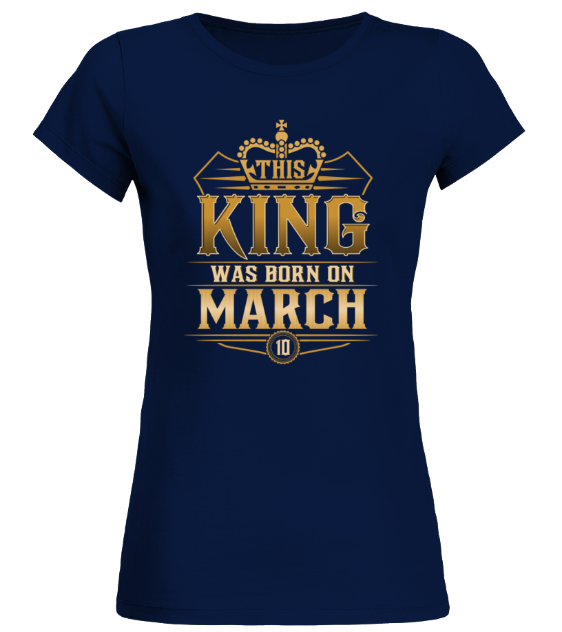 Gifts March T-Shirt - THIS KING WAS BORN IN MARCH 10 T-SHIRTS Round neck T-Shirt Woman