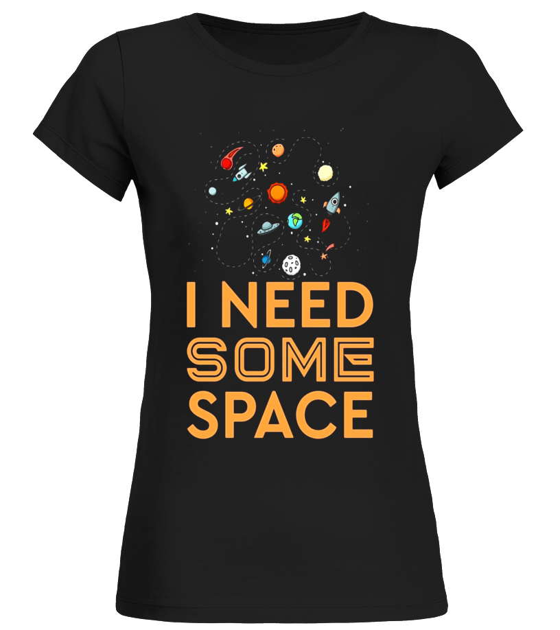 I Need Some More Space Astronomy T-Shirt Funny Planet's Tee