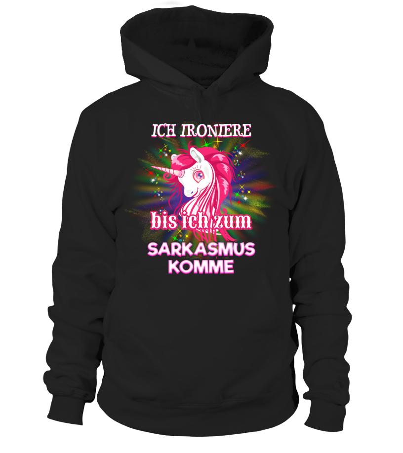 Einhorn - Ich ironiere bis ich.. - T-Shirt Hoodie