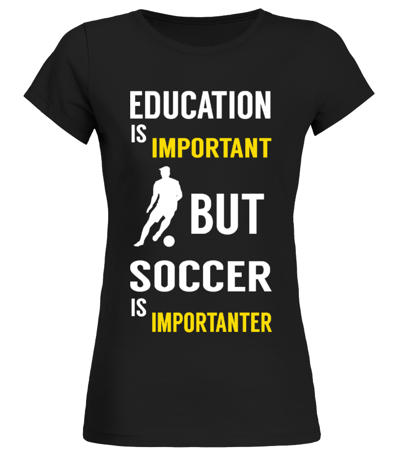 2e383402c38 Good Football V-neck For You - SOCCER IS IMPORTANT THAN SCHOOL Round neck T