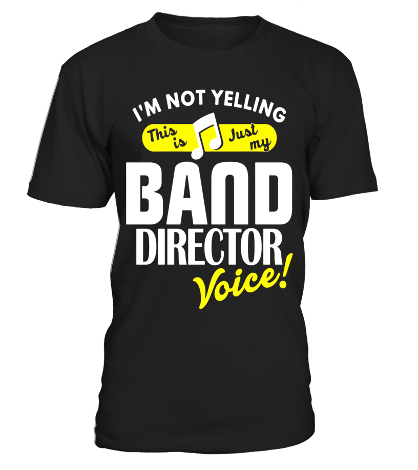 Band Director Voice Shirt Funny Slogan Quote Marching Band