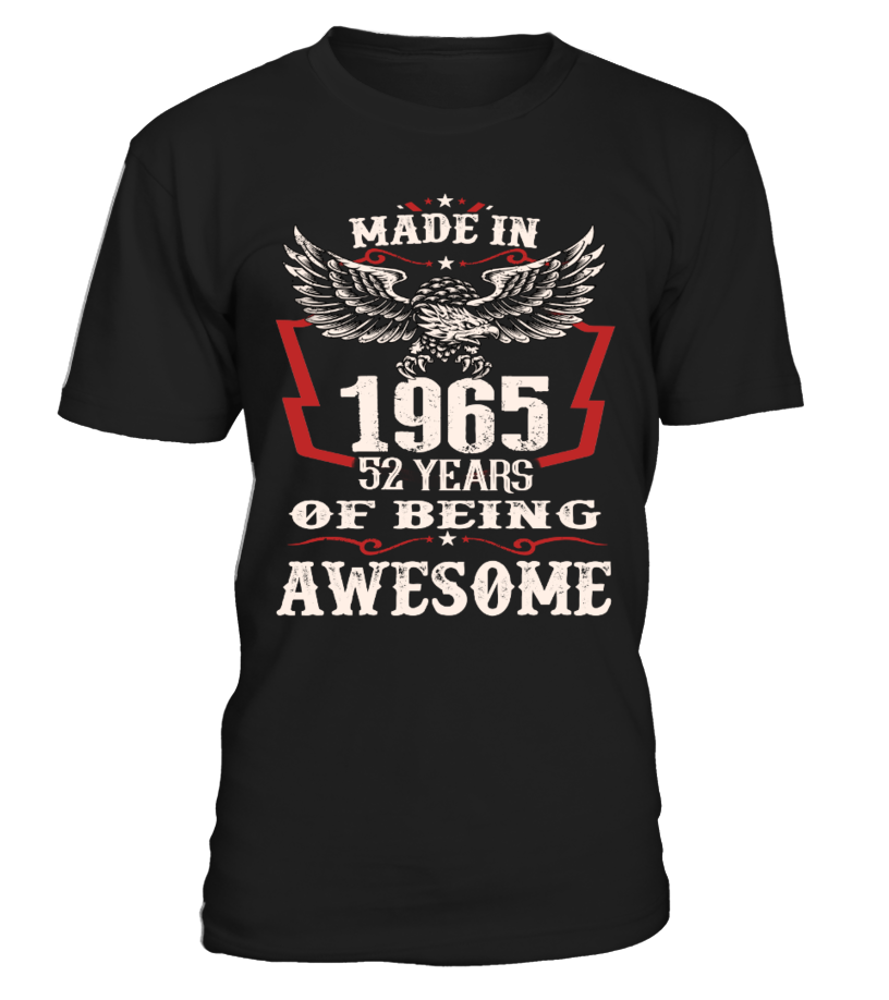 made in 1965 - 52 years of being awesome
