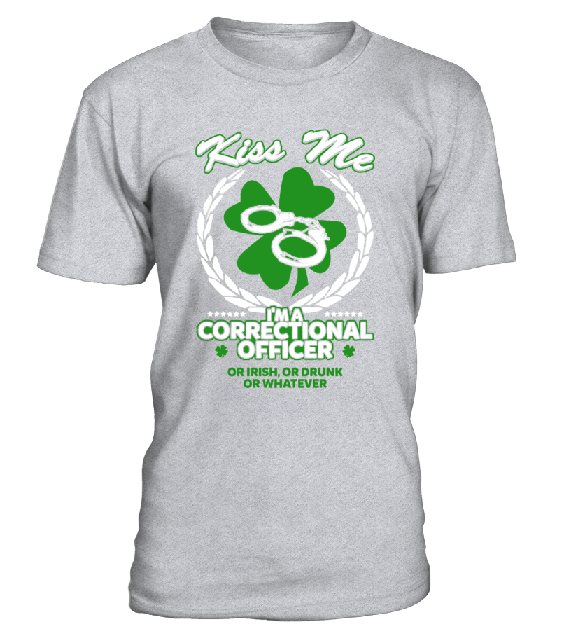 Kiss Me I'm Correction Officer Or Irish