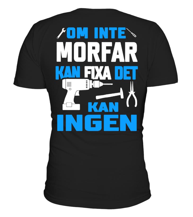 OM INTE MORFAR KAN FIXA DET KAN FIXA DET KAN INGEN T-SHIRT