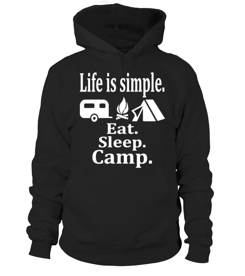 Life Is Simple. Eat. Sleep. Camp..