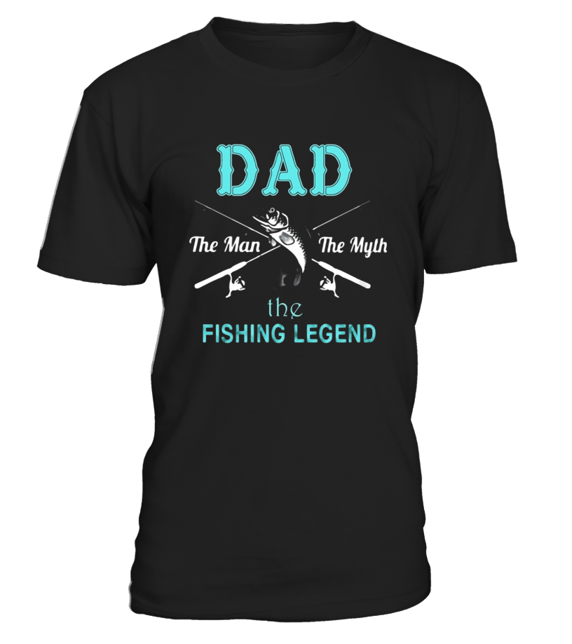 THE MAN THE MYTH THE FISHING LEGEND TSHIRT FATHERS DAY GIFT