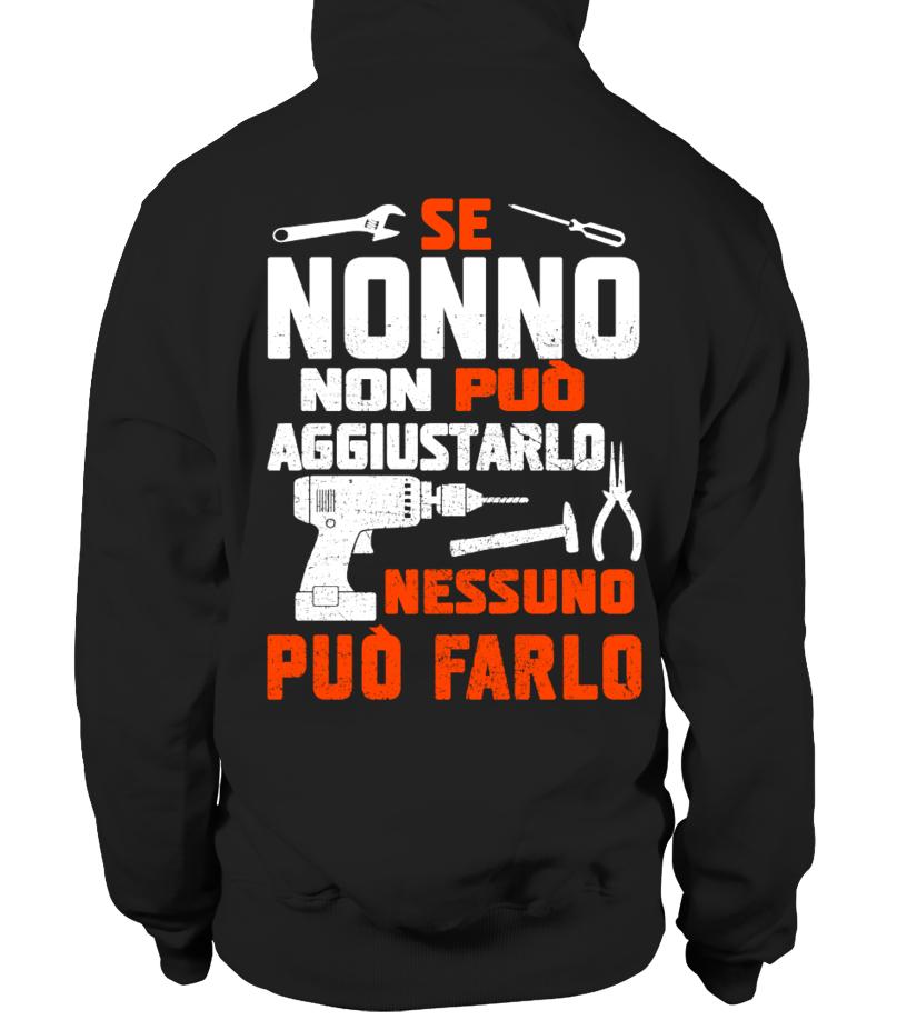 SE NONNO NON PUO AGGIUSTARLO NESSUNO PUO FARLO T-shirt