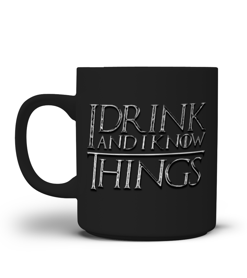 I Drink And I Know Things Mug - Fans Exclusive!