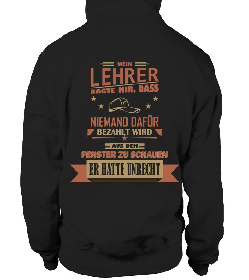 LKW-Fahrer - Lehrer sagte mir.. - T-Shirt Hoodie