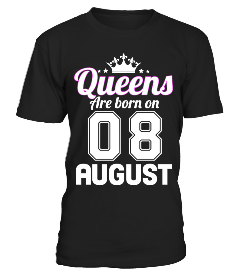 QUEENS ARE BORN ON 08 AUGUST