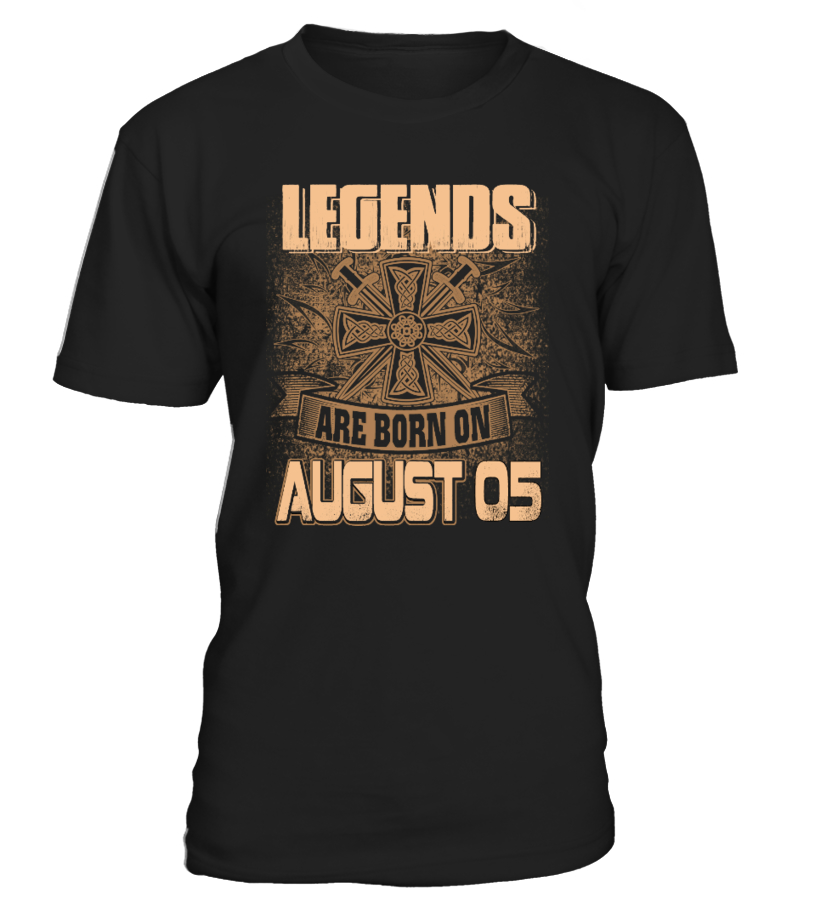 Legends are born on August 05