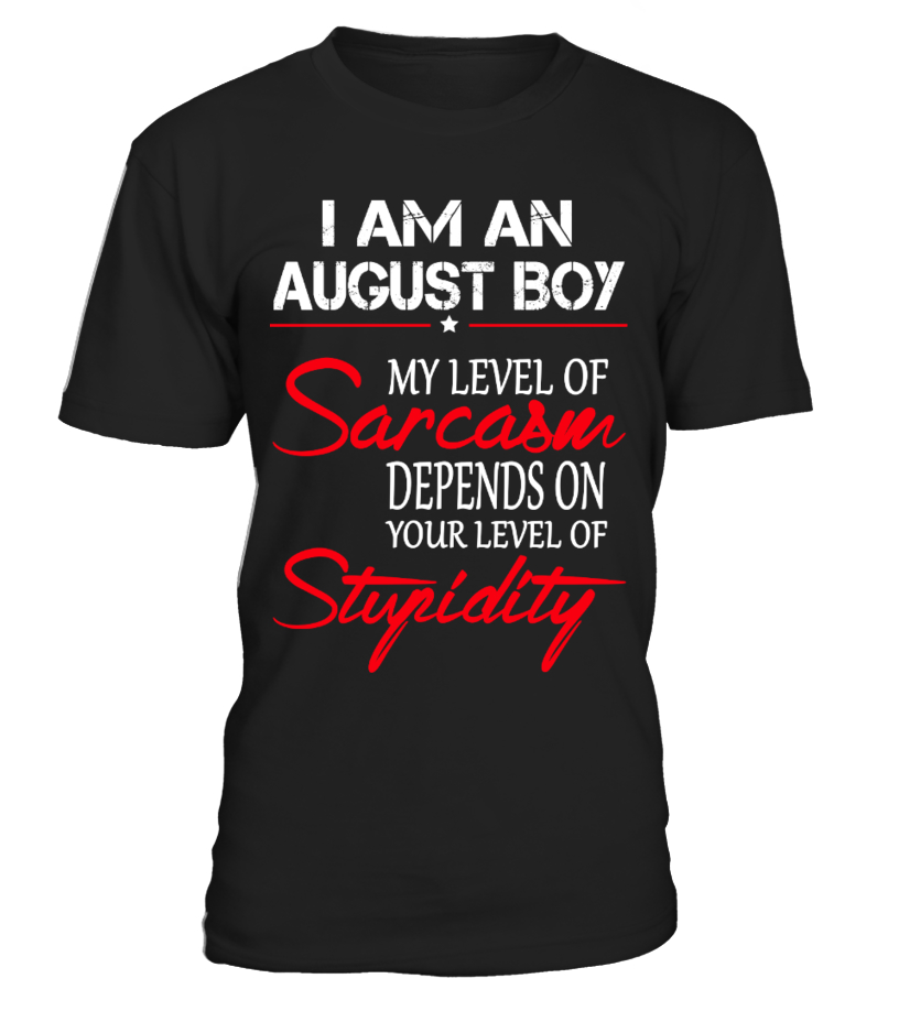 I AM AN AUGUST BOY