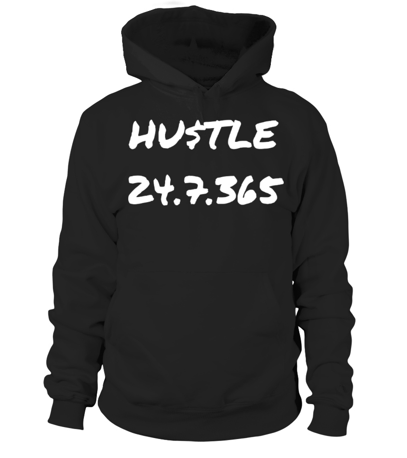T-Shirt and Hoodie - Hustle 24.7.365