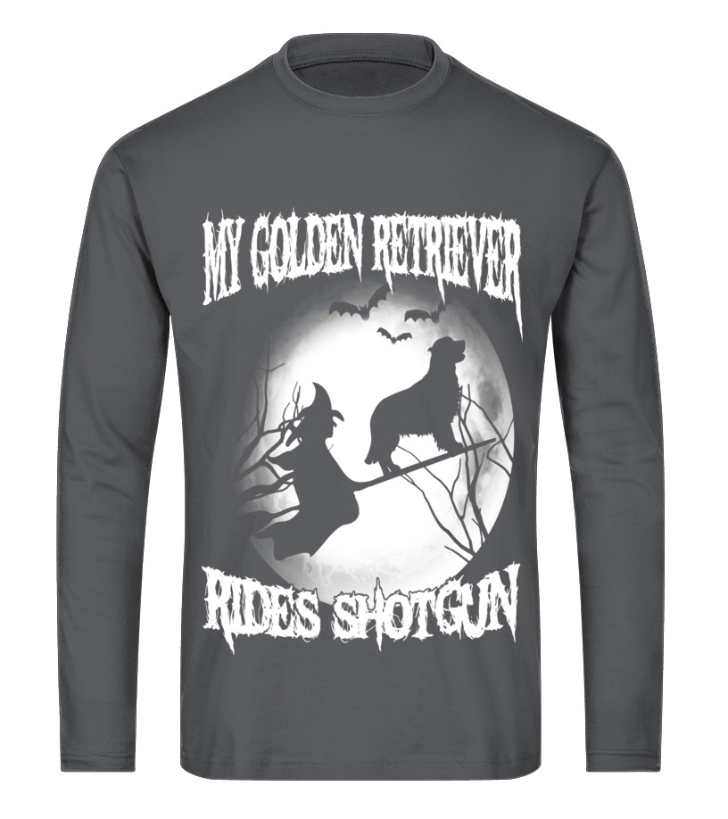 Best Halloween - My golden retriever Rides Shotgun Halloween shirt Long sleeved T-shirt Unisex
