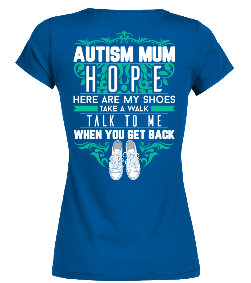 AUTISM MUM HOPE WHEN YOU GET BACK