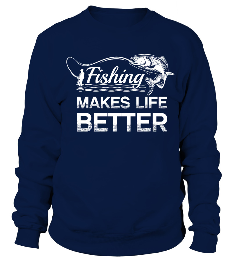 FISHING MAKES LIFE BETTER