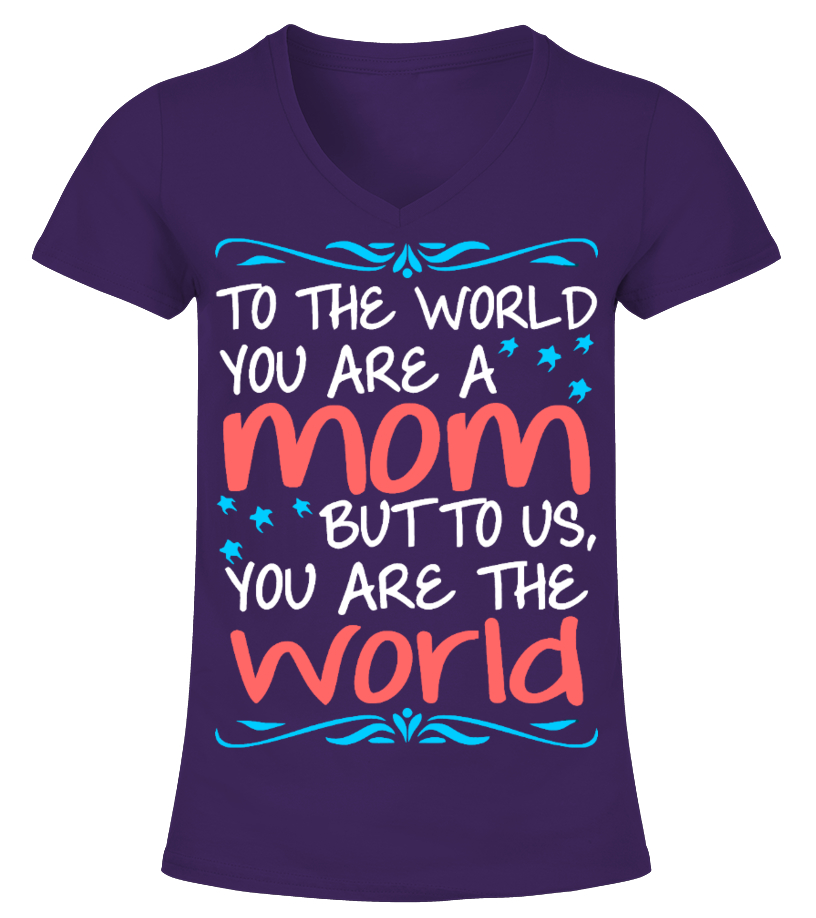 To World Mom You Are World To Us