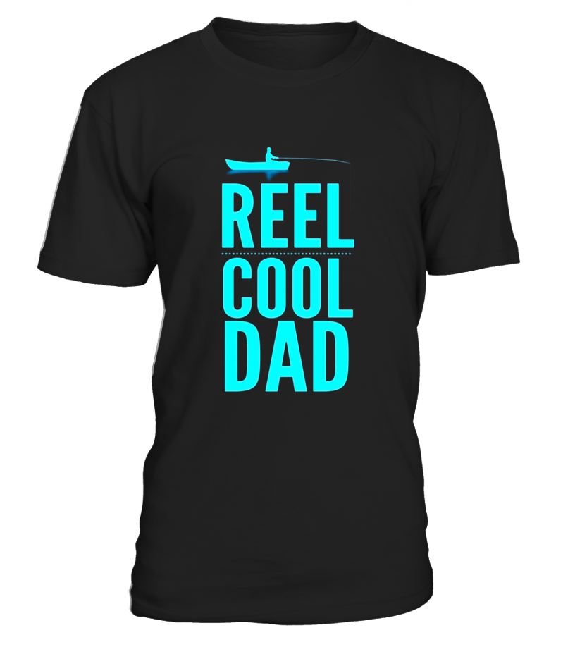 Gifts Father T-Shirt - Mens Reel Cool Dad love fishing husband papa funny t-shirt Round neck T-Shirt Unisex