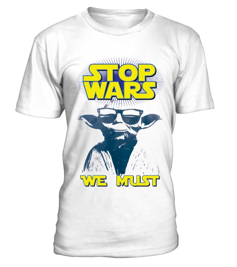 STOP WARS WE MUST - YODA