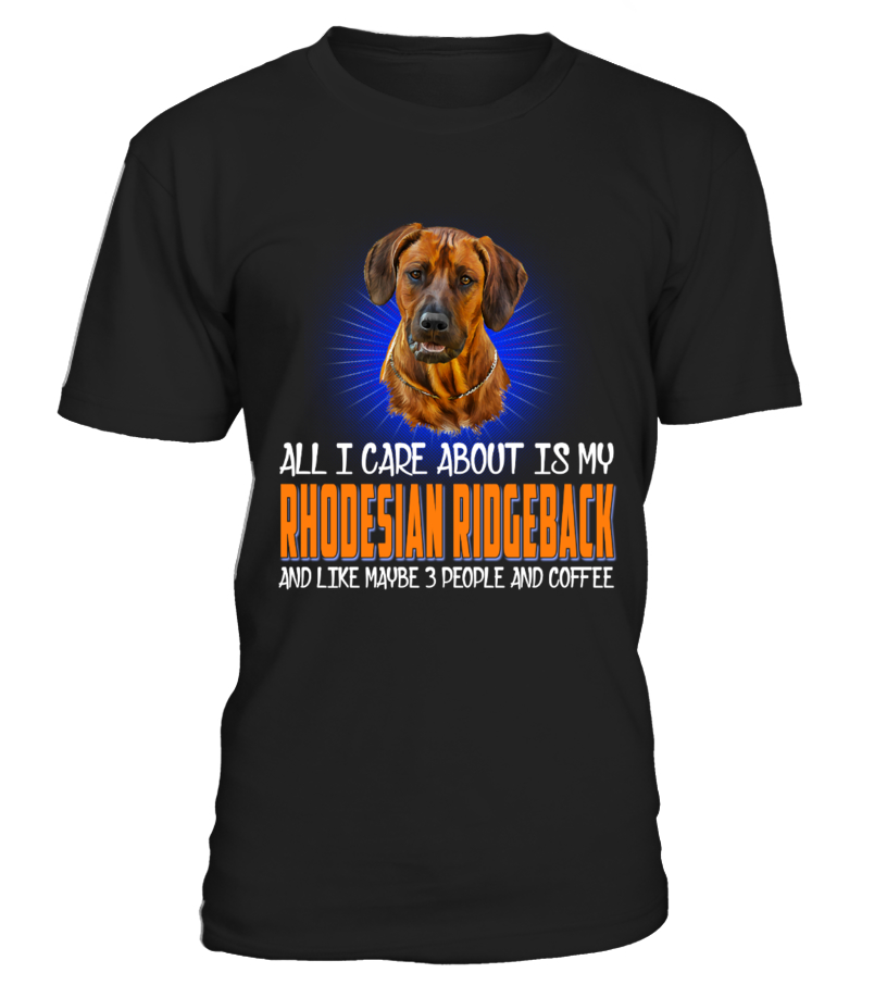 All I Care About Is Rhodesian Ridgeback