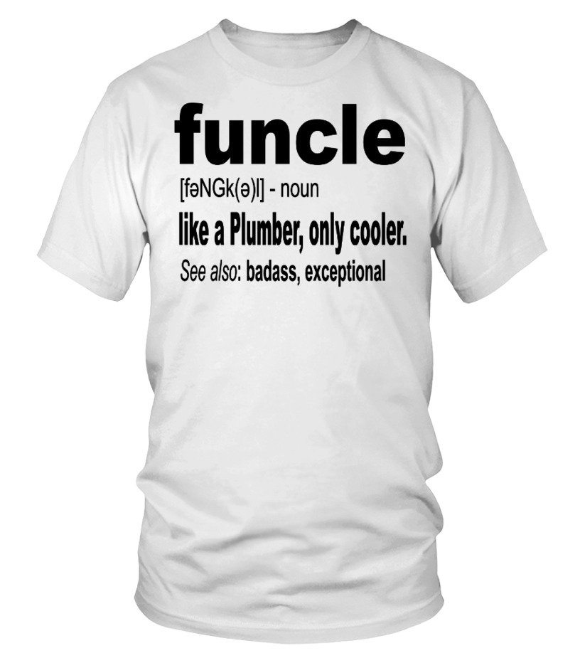 Funcle like PLUMBER Funny T Shirts