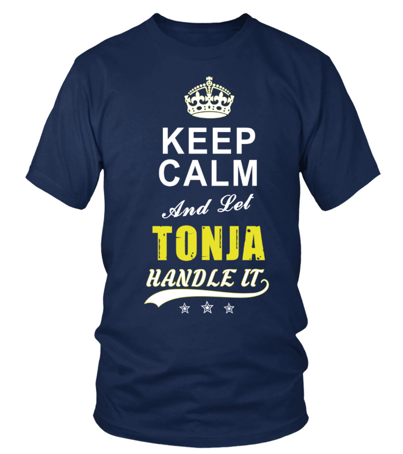 Tonja Keep Calm And Let Handle It
