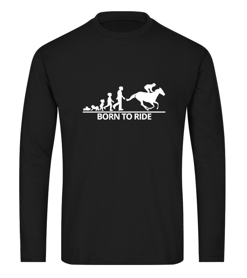 Gifts Horse Tees - Born To Ride, Horse Lover Shirt Long sleeved T-shirt Unisex
