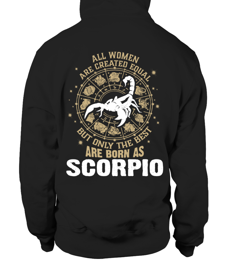 ALL WOMEN ARE CREATED EQUAL BUT ONLY THE BEST ARE BORN AS SCORPIO T-shirt
