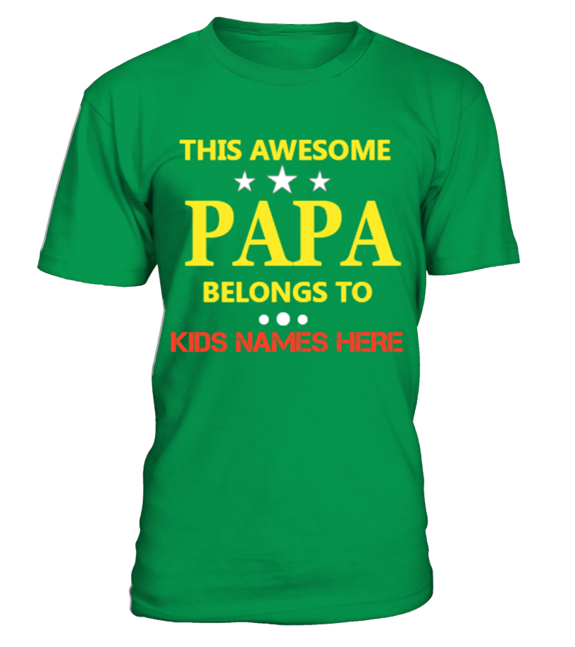 PAPA THIS AWESOME BELONGS TO MY KIDS
