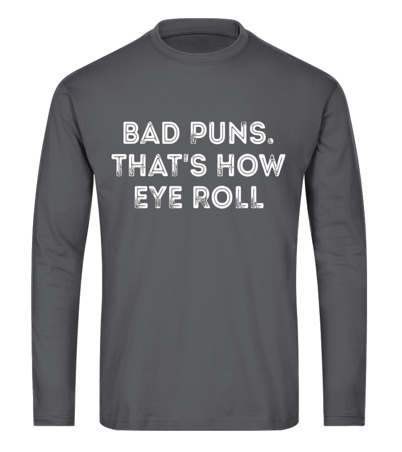 172983972 Best Bad puns thats how eye roll clever quotes funny t-shirt Shirts, Hoodies
