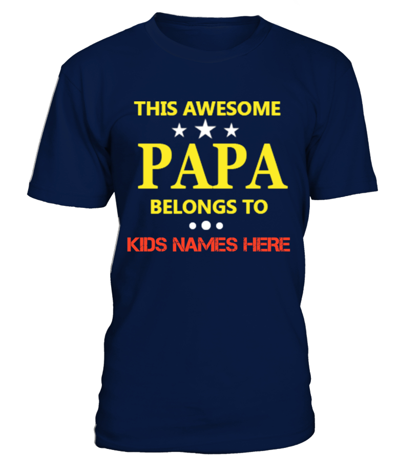 PAPA this awesome belongs to kids NAME