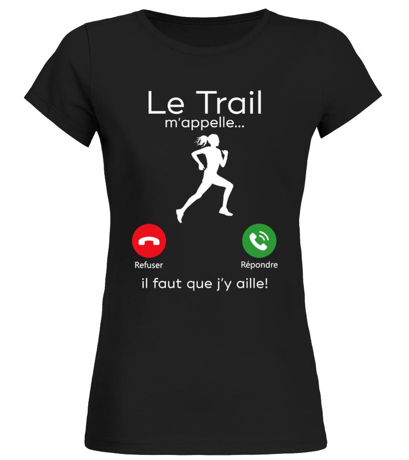 grand assortiment nouveaux prix plus bas acheter populaire t-shirt drôle humour - LE TRAIL M'APPELLE