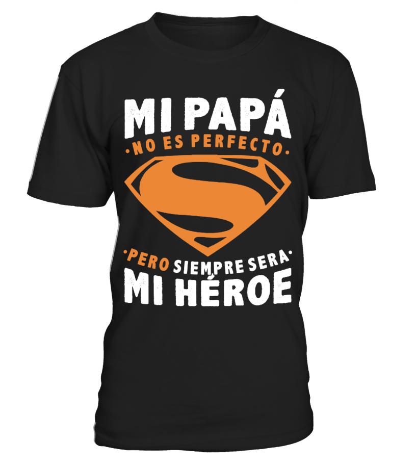 MI PAPA MI HEROE T SHIRT