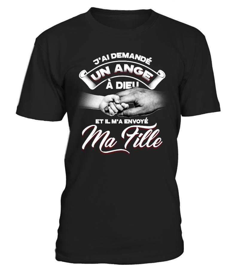 T-Shirt Fille Père - J'ai demandé un ange à dieu et il m'a envoyé ma fille !