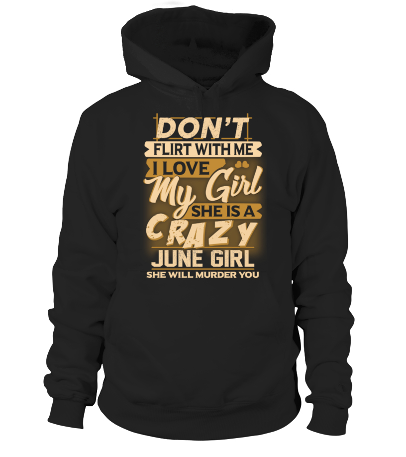DON'T FLIRT WITH ME - CRAZY JUNE GIRL
