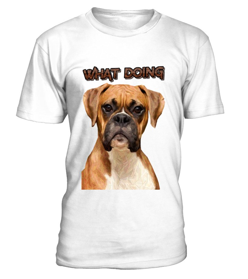 Limited Edition WHAT DOING ? BOXER DOG