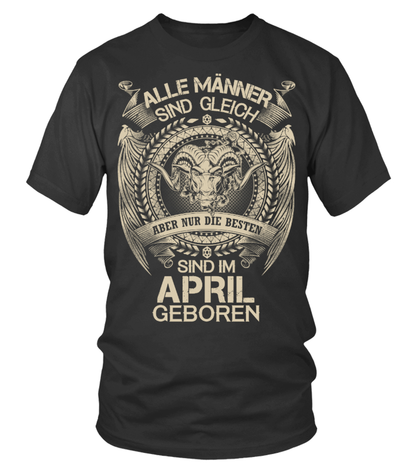SIND IM APRIL GEBOREN T SHIRT