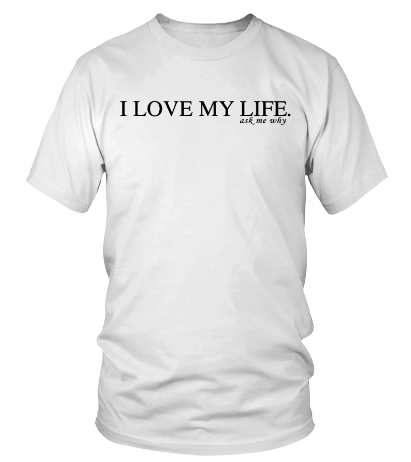 I Love My Life - Ask Me Why –