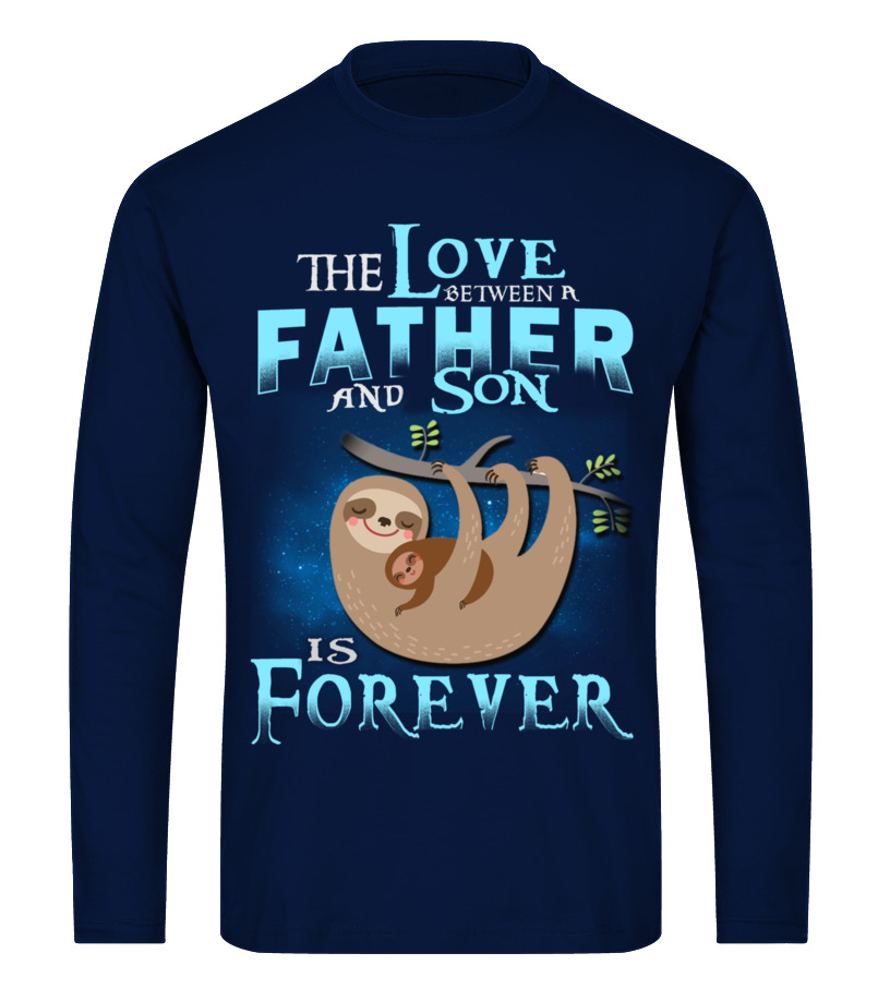 Amazing Father T-Shirt - SLOTH DAD THE LOVE BETWEEN FATHER AND SO Long sleeved T-shirt Unisex