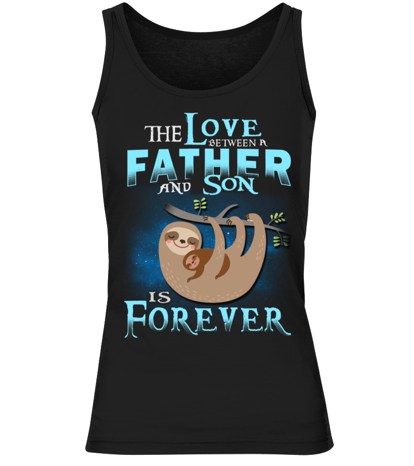 Amazing Father T-Shirt - SLOTH DAD THE LOVE BETWEEN FATHER AND SO Tank top Woman