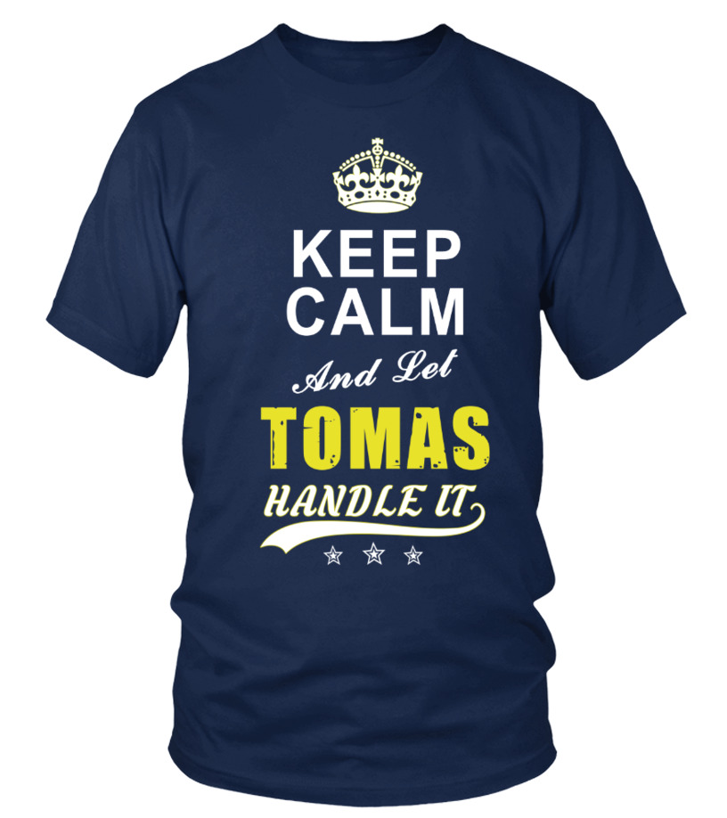 Tomas Keep Calm And Let Handle It
