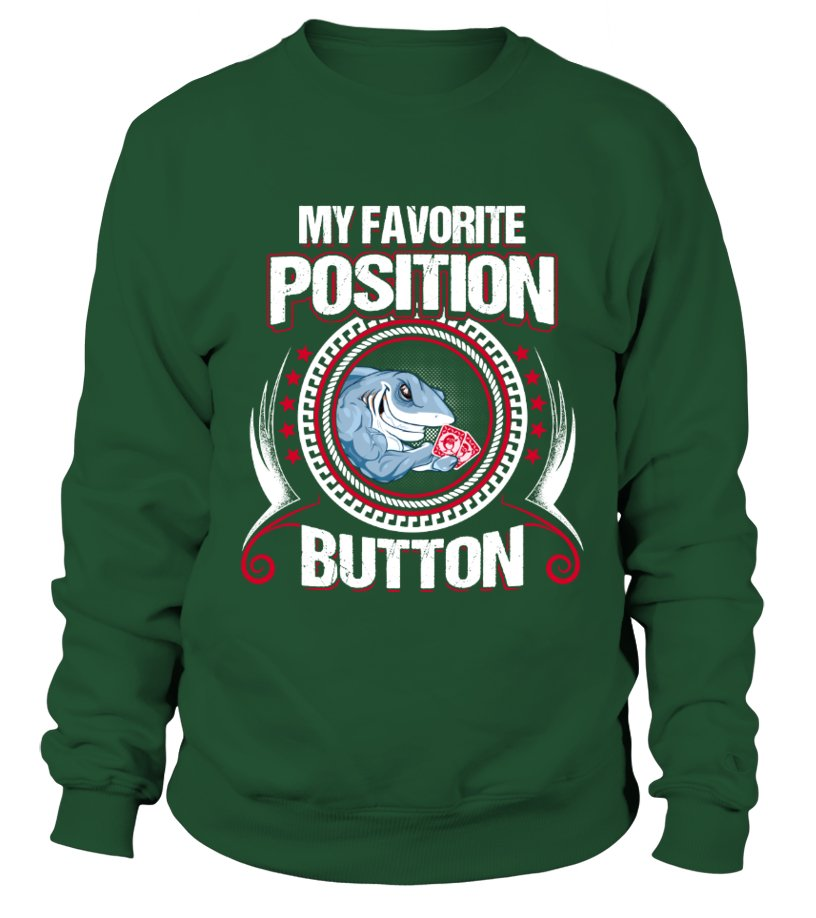 Gifts Poker - MY FAVOURITE POKER POSITION - 7 DAYS ONLY Sweatshirt Unisex