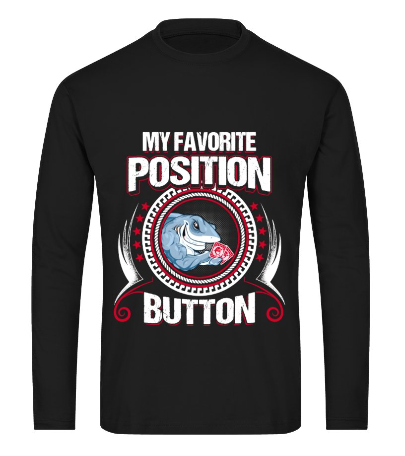 Gifts Poker - MY FAVOURITE POKER POSITION - 7 DAYS ONLY Long sleeved T-shirt Unisex